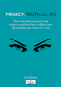 Privacy: Truth and Lies. - The Front Cover.